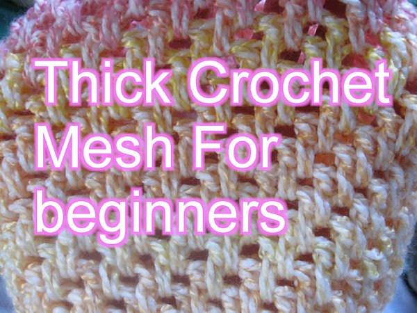 Meladoras Creations Thick Mesh Crochet Stitch Free Crochet Pattern