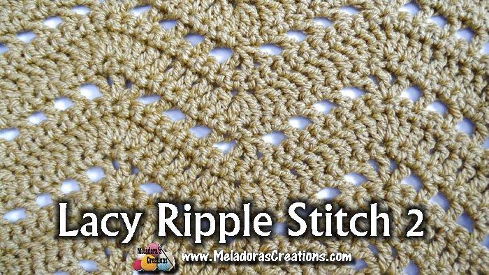 Lacy Ripple 2 Crochet Stitch Pattern and Tutorial