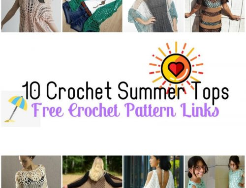10 Crochet Summer Tops – Free Crochet Pattern Links