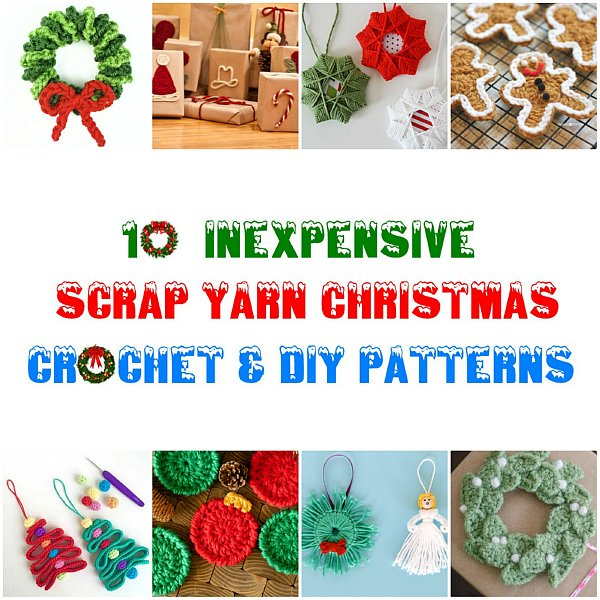 10 Inexpensive Scrap Yarn Christmas Crochet Patterns