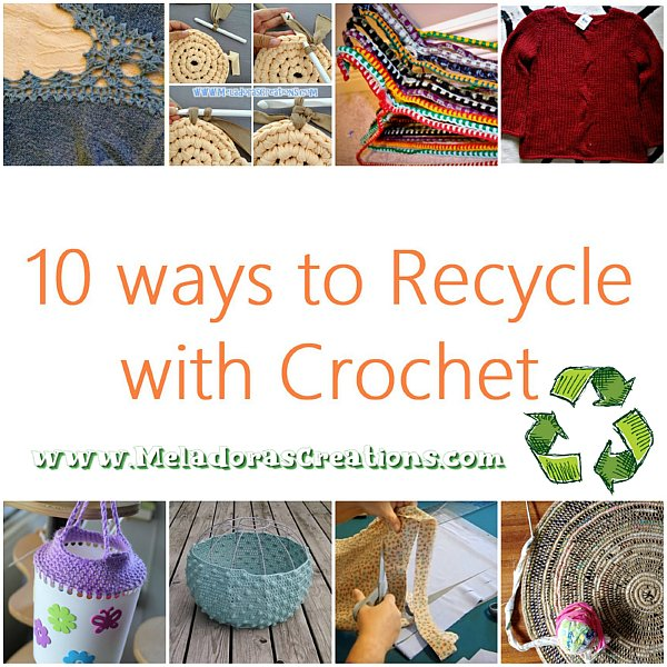 10 Ways to Recycle Crochet and Yarn