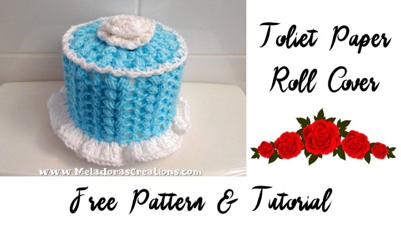 Crochet Toilet Paper Roll Cover – Free Crochet Pattern and video tutorial